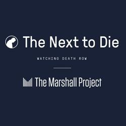 The Marshall Project - The Next To Die