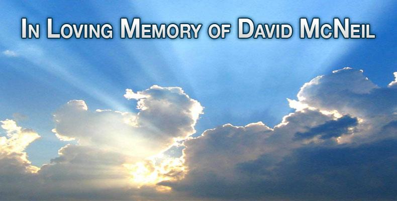 In Loving Memory of David McNeil